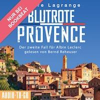 Blutrote Provence - Der zweite Fall für Albin Leclerc 2 (Ungekürzt)