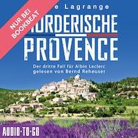 Mörderische Provence - Der dritte Fall für Albin Leclerc, 3 (ungekürzt)