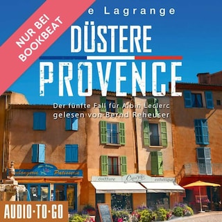 Düstere Provence - Der fünfte Fall für Albin Leclerc, 5 (ungekürzt)