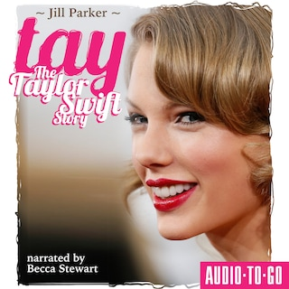 TAY - The Taylor Swift Story (Unabridged)