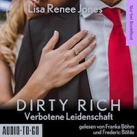 Verbotene Leidenschaft - Dirty Rich, Band 1 (ungekürzt)