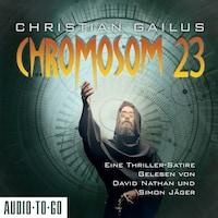 Chromosom 23 - Eine Thriller-Satire (ungekürzt)