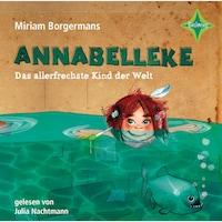 Annabelleke - Das allerfrechste Kind der Welt