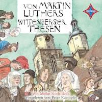 Von Martin Luthers Wittenberger Thesen