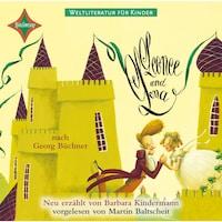 Weltliteratur für Kinder - Leonce und Lena von Georg Büchner