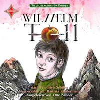 Weltliteratur für Kinder - Wilhelm Tell von Friedrich Schiller