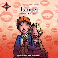 Ismael: Bereit sein ist alles
