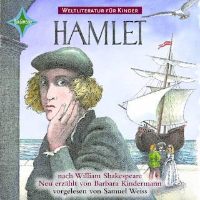 Weltliteratur für Kinder - Hamlet von William Shakespeare