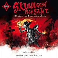 Skulduggery Pleasant, Folge 6: Passage der Totenbeschwörer