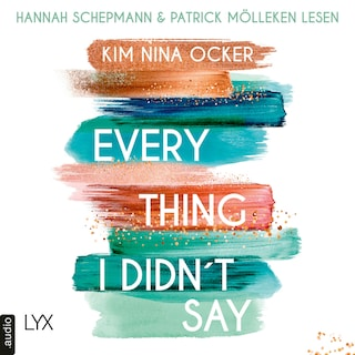Everything I Didn't Say (Ungekürzt)