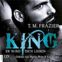 Er wird dich lieben - King-Reihe 2 (Ungekürzt)