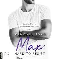 Hard to Resist - Max (Ungekürzt)