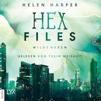 Wilde Hexen - Hex Files, Band 2 (Ungekürzt)