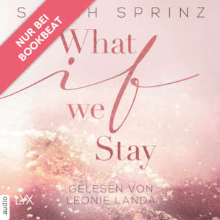 What if we Stay - What-If-Trilogie, Teil 2 (Ungekürzt)