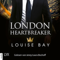 London Heartbreaker - Kings of London Reihe, Teil 4 (Ungekürzt)