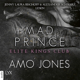Mad Prince - Elite Kings Club, Teil 4 (Ungekürzt)