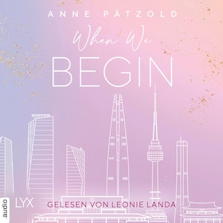 When We Begin - LOVE NXT, Band 3.5 (Ungekürzt)