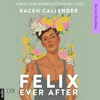 Felix Ever After (Ungekürzt)