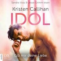 Idol - Gib mir deine Liebe - VIP-Reihe, Teil 3 (Ungekürzt)