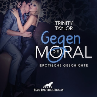 Gegen die Moral / Erotik Audio Story / Erotisches Hörbuch