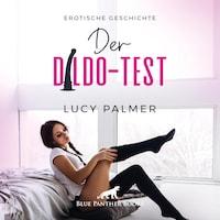 Der Dildo-Test / Erotik Audio Story / Erotisches Hörbuch