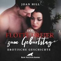 Der flotte Dreier zum Geburtstag | Erotik Audio Story | Erotisches Hörbuch