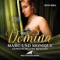 Die Domina – Marc und Monique – gepeitscht und benutzt | Erotik Audio Story | Erotisches Hörbuch