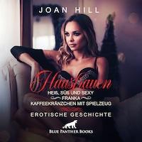 Hausfrauen: Heiß, süß & sexy –Kaffeekränzchen & Spielzeug | Erotik Audio Story | Erotisches Hörbuch
