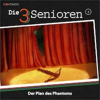 Die 3 Senioren, Folge, 3: Der Plan des Phantoms