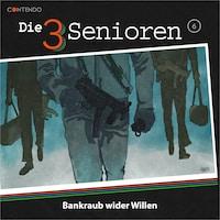 Die 3 Senioren, Folge 6: Bankraub wider Willen