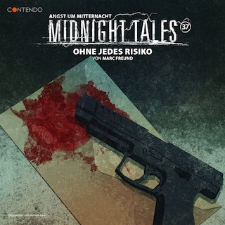 Midnight Tales, 37: Ohne jedes Risiko