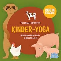 Kids in Balance. Kinder-Yoga. Ein Bauernhof-Abenteuer