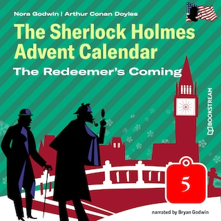 The Redeemer's Coming - The Sherlock Holmes Advent Calendar, Day 5 (Unabridged)