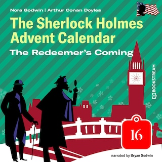 The Redeemer's Coming - The Sherlock Holmes Advent Calendar, Day 16 (Unabridged)