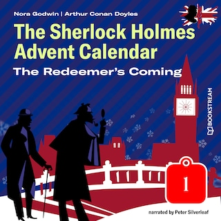 The Redeemer's Coming - The Sherlock Holmes Advent Calendar, Day 1 (Unabridged)