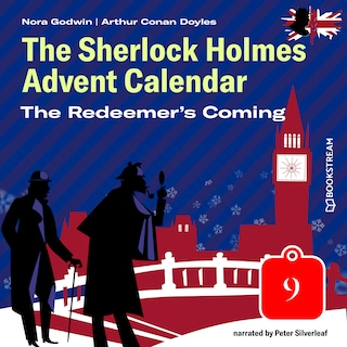 The Redeemer's Coming - The Sherlock Holmes Advent Calendar, Day 9 (Unabridged)