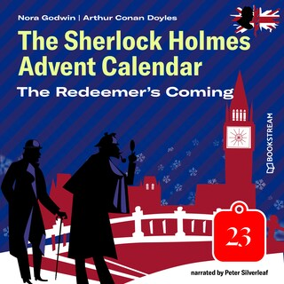 The Redeemer's Coming - The Sherlock Holmes Advent Calendar, Day 23 (Unabridged)