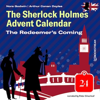 The Redeemer's Coming - The Sherlock Holmes Advent Calendar, Day 24 (Unabridged)