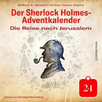 Die Reise nach Jerusalem - Der Sherlock Holmes-Adventkalender, Tag 24 (Ungekürzt)