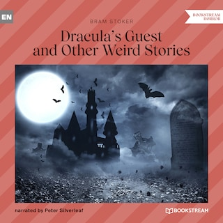 Dracula's Guest and Other Weird Stories (Unabridged)