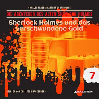 Sherlock Holmes und das verschwundene Gold - Die Abenteuer des alten Sherlock Holmes, Folge 7 (Ungekürzt)