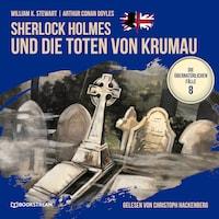 Sherlock Holmes und die Toten von Krumau - Die übernatürlichen Fälle, Folge 8 (Ungekürzt)