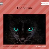 The Squaw (Unabridged)