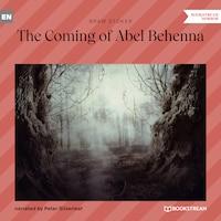 The Coming of Abel Behenna (Unabridged)