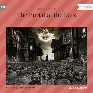 The Burial of the Rats (Unabridged)