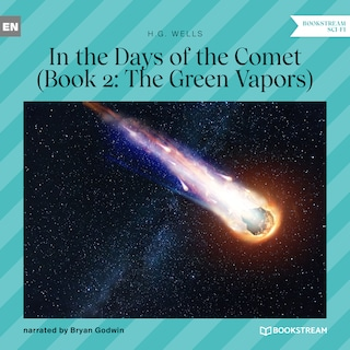 The Green Vapors - In the Days of the Comet, Book 2 (Unabridged)