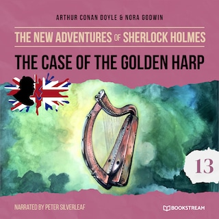 The Case of the Golden Harp - The New Adventures of Sherlock Holmes, Episode 13 (Unabridged)