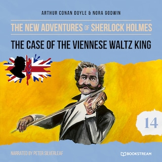 The Case of the Viennese Waltz King - The New Adventures of Sherlock Holmes, Episode 14 (Unabridged)