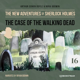 The Case of the Walking Dead - The New Adventures of Sherlock Holmes, Episode 16 (Unabridged)