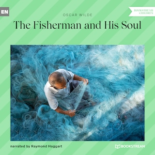 The Fisherman and His Soul (Unabridged)